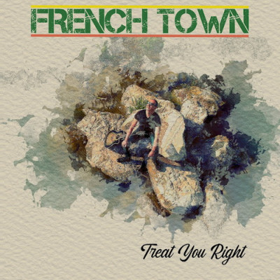 French Town – Treat You Right