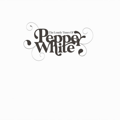 Pepper White – The Lonely Tunes of Pepper White