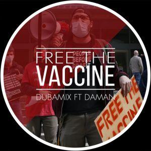 Dubamix feat. Daman – Free The Vaccine