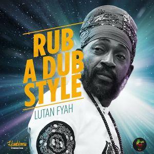 Lutan Fyah – Rub A Dub Style single