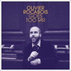 Olivier Rocabois va loin !