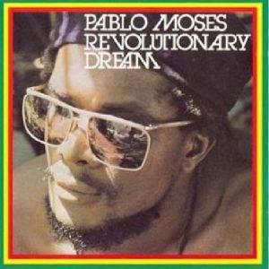 Pablo Moses – Revolutionary Dream