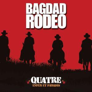 Bagdad Rodeo lance Quatre, tous les mois !